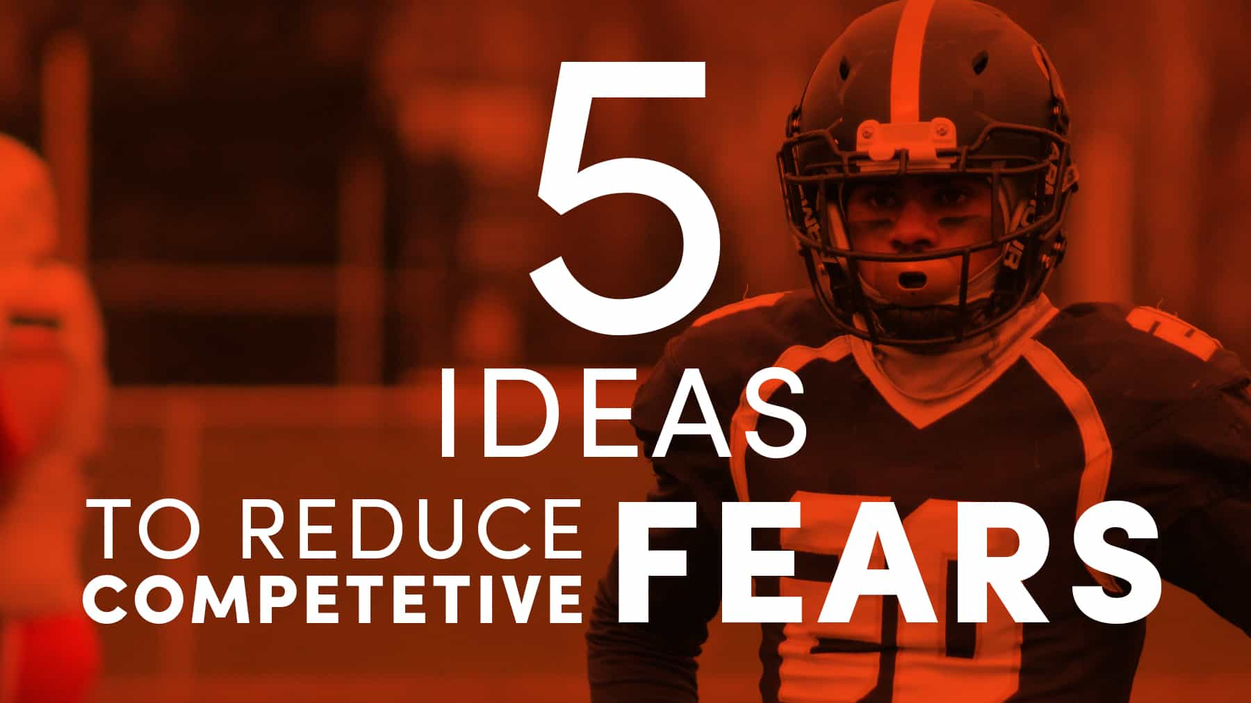 5 ideas to reduce competitive fears